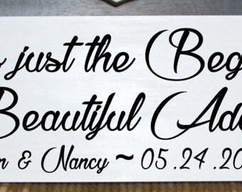 This is just the beginning of a beautiful adventure with names and est. date wood sign, wedding sign