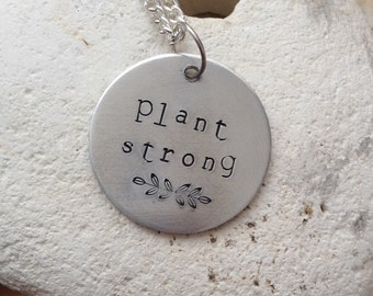 "Vegan plant strong jewellery - vegan necklace - jewelry - plant strong - animal rights jewellery - handstamped 3cm pendant on 18"" chain"