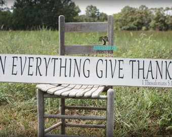 In Everything Give Thanks, 8x48, Large Rustic Sign,1 thessalonians 5:18