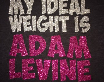 My Ideal Weight is Adam Levine Ladies Bling Shirt