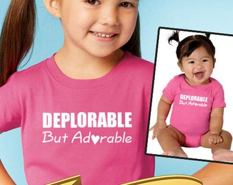 trump onesie or toddler shirt - deplorable but adorable      trump baby gift