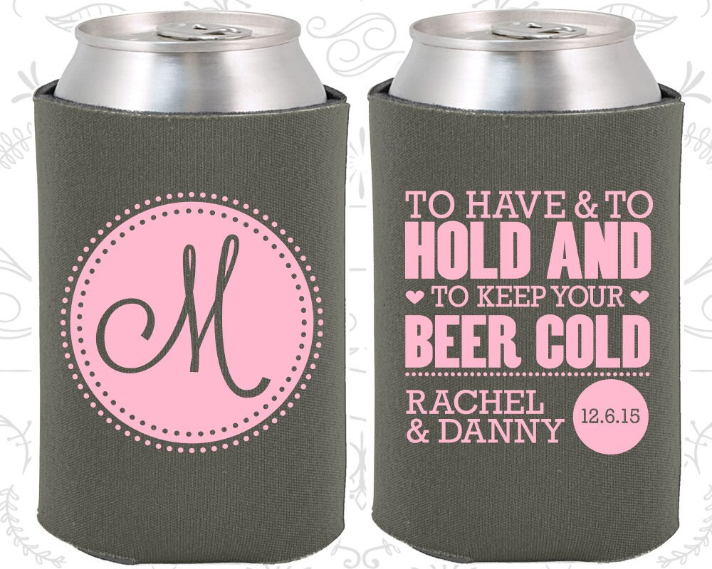 To Have And To Hold And To Keep Your Beer Cold C50 Custom