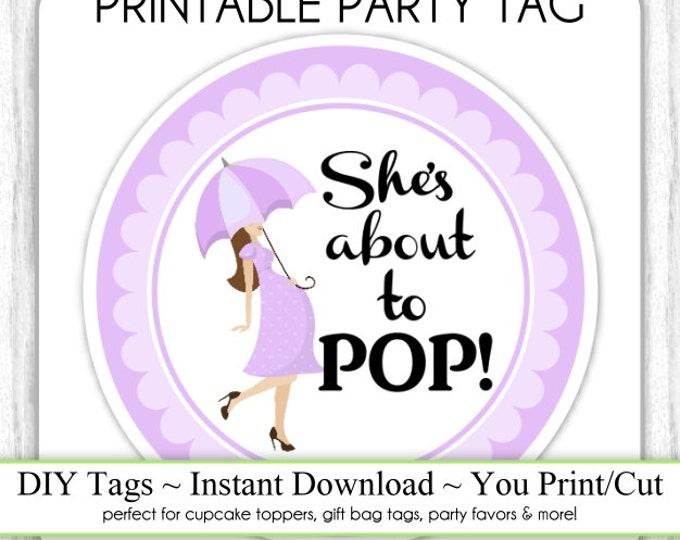 She's About to Pop Baby Shower Printable, Lavender Baby Bump About To Pop, Instant Download Baby Shower Printable Tag, Cupcake Topper, DIY