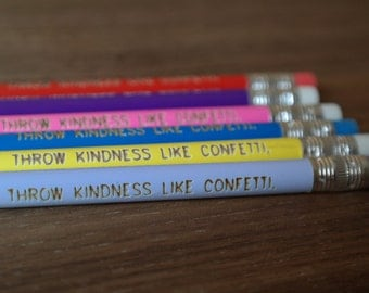 Throw Kindness Like Confetti - colorful pencils perfect for gifts for teachers, bloggers, or anyone!