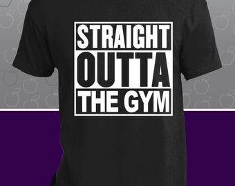 Straight Outta The Gym! Work Out T-Shirt - Gym T-shirt - Crossfit