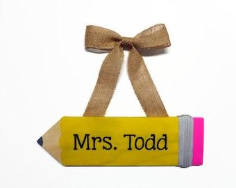 Back to School Gift , Teacher Name Sign , Teacher Door Hanger , Christmas Gift for Teacher , Personalized Teacher Gift Pencil Sign