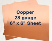 Copper Sheet Metal - 28 Gauge - 6 x 6 Inches - Choose Your Quantity