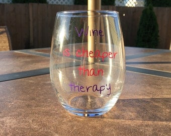 100% Made in the USA - Wine is cheaper than therapy stemless wine glass | custom laid vinyl wine glass