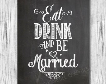 Chalkboard Wedding Sign, Printable Wedding Sign, Wedding Eat Drink & Be Married Sign, Wedding Decor, Instant Download, Wedding Signage