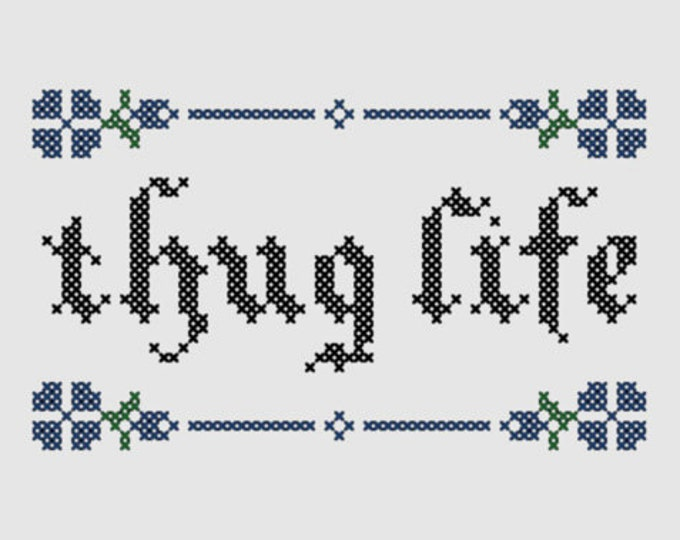 Cross stitch pattern 'Thug life'