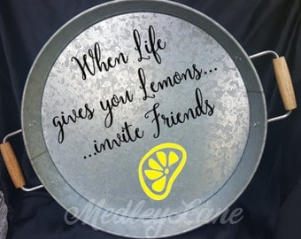 """Serving Tray- When life gives you lemons 15.5"""" Round"""