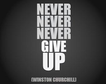 Never Never Never Give Up - Winston Churchill Magnet