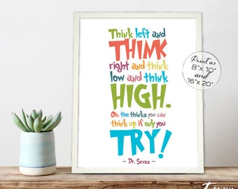 Dr. Seuss Print Quote, Think left right high and low, INSTANT DOWNLOAD 8x10, 16x20 Printable, Kids Quotes, Playroom Print, Homeschool, DIY