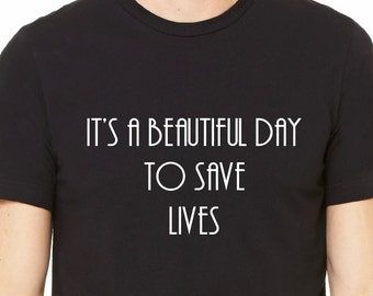 It's a beautiful day to save lives Grey's Anatomy shirt