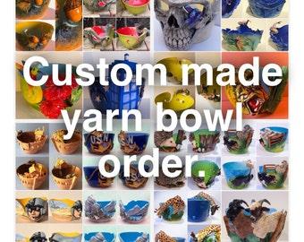 Custom made yarn bowl.