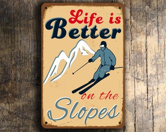 SKI SIGN, Life is better on the slopes, Vintage style Ski sign, Ski Decor, Ski Art, Ski Signs, Ski Resort Signs, better on the Slopes Sign