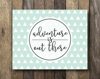 Adventure is Out There Printable - Motivational Wall Art - Mint Home Decor - Adventure is Out There - Motivational Quotes - Adventure Print