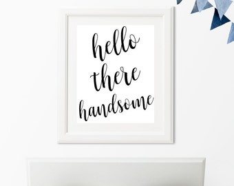 Nursery Wall Art, Hello There Handsome, Home Wall Decor