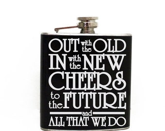 ON SALE - Out with the Old in with the new, CHEERS to the future and all that we do - Best Man, Groomsman Flask, Toast Saying, 21st birthday