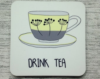 Drink tea coaster. Perfect birthday gift. Present for a tea lover.