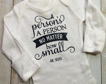 A Person's A Person No Matter How Small - Custom Shirt OR Bodysuit. By Sixpence Crafts.