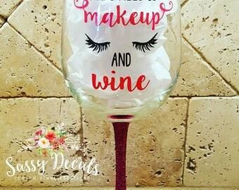 All I need is makeup & wine glitter stem wine glass - multiple colors!