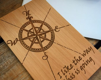 I Love You Card, Wood Card, Real Wood Card- Compass Rose, I like the way this is going Anniversary Card, Birthday Card, Valentine's Day Card