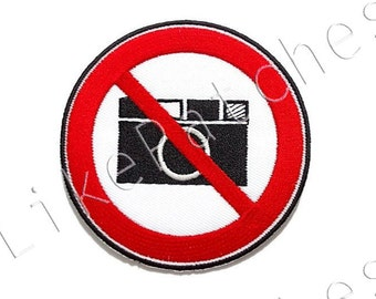 Don't Take A Photo Sign, Camera New Sew / Iron On Patch Embroidered Applique Size 8cm.x8.1cm.