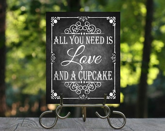 All you need is love and a Cupcake Chalkboard Wedding sign, Desserts Sign, Printable Chalkboard Wedding Sign, Printable Wedding, Cup Cake