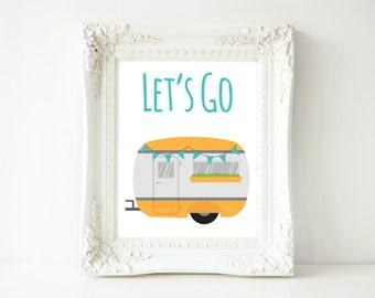 Let's Go .. Vintage Camper Poster Printable Wall Art 8x10