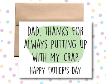 Father's Day Thanks for Always Putting up with My Crap Card