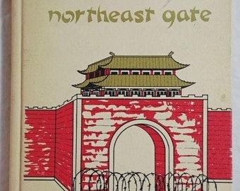 Unwelcome at the Northeast Gate by Margaret Prentice China History 1966 1st Ed