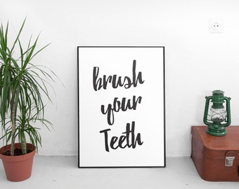 Bathroom Wall Decor : Brush Your Teeth Print, Bathroom Decor, Bathroom Sign, Bathroom Art, Bathroom Wall Art, Bathroom Quote