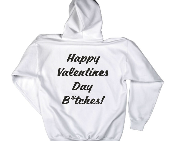 Valentines Day Shirts. Happy Valentines Day B*tches! Oversized Valentines Day Hoodie. Unisex Fleece Pullover Valentines Hoodie.