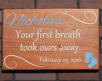 Your First Breath Took Ours Away New Baby Wood Sign-Customize or Personalize it! Perfect Decor for the Nursery, Baby Shower, New Parents!