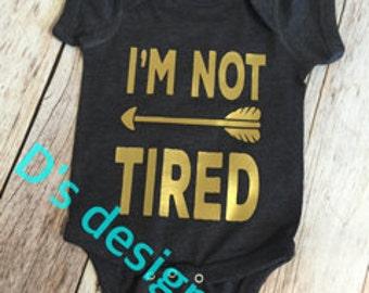 I'm not tired onesie 6 months