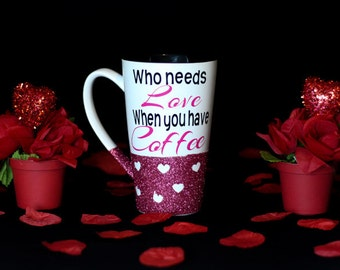 Who Needs Love Coffee Mug