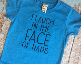 In laugh in the face of naps