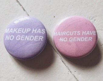 Makeup has no gender // Haircuts have no gender Pinback Button Set of 2 (31mm)