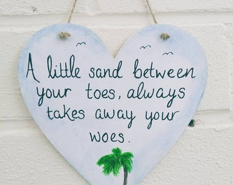 Heart sign  hand painted handmade a little sand between you toes always takes away your woes gift idea birthday
