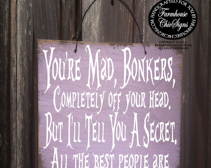 Alice In Wonderland, Alice in Wonderland quote, alice in wonderland decor, mad hatter sign, alice in wonderland sign, Lewis Carroll, 259/275