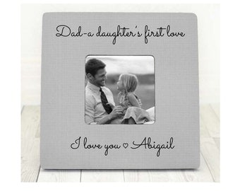 Fathers Day Gift for Dad Frame Dad Picture Frame, Dad Photo Frame, Daddy Gift Daddy Frame Daddy Picture Frame A Daughter's First Love