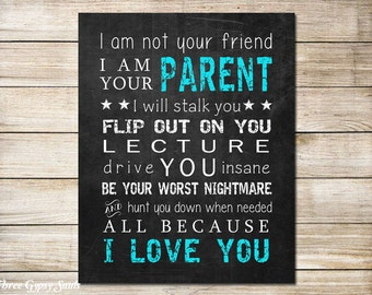 PRINTABLE ART I Am Your Parent Parenting Quote Gift For Mom Gift For Teen From Parents