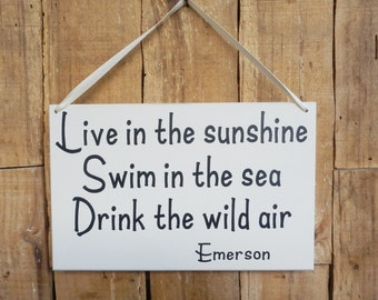 Live in the sunshine, Swim in the sea, Drink the wild air 9.5 x 6 wall sign, Emerson, Live, Sunshine, Swim, Sea, Drink, Wild Air