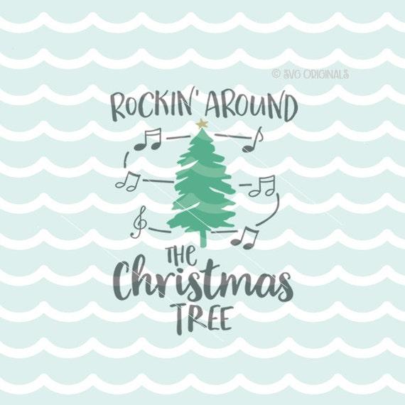 Rockin' Around The Christmas Tree SVG Cricut Explore