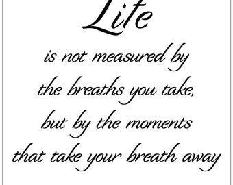 Life Is Not Measured By The Breaths Quote Prepossessing Life Is Not Measured  Etsy