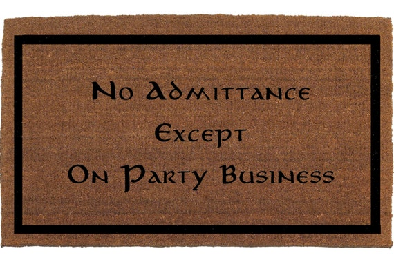 No Admittance Except On Party Business Lord Of By