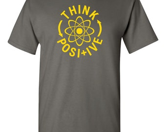 Think Positive Proton Science POSITIVE THOUGHTS Funny Men's Tee Shirt 1141