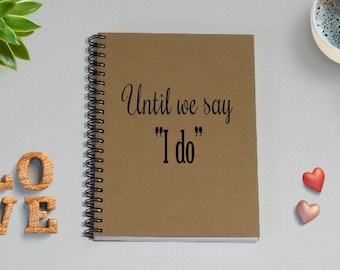 "Couples Journal, Until we say ""I do"" , - 5 x 7 Journal, Love Diary, Love Journal, Couples Scrapbook, I love you because"