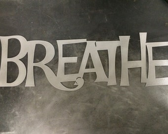 "Metal BREATHE Sign 24"" x 8"""